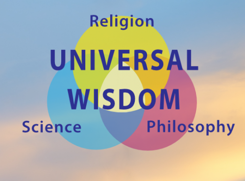 Universal Wisdom: religion + philosophy + science