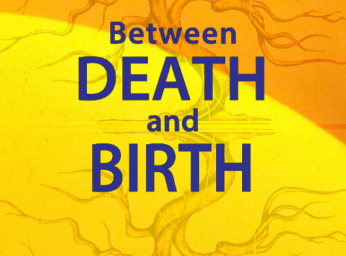 Between death and birth